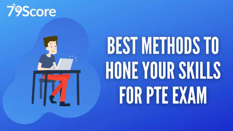 Best Methods to Hone Your Skills for PTE Exam