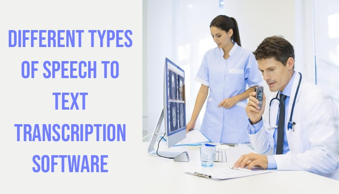 Different Types of Speech To Text Transcription Software
