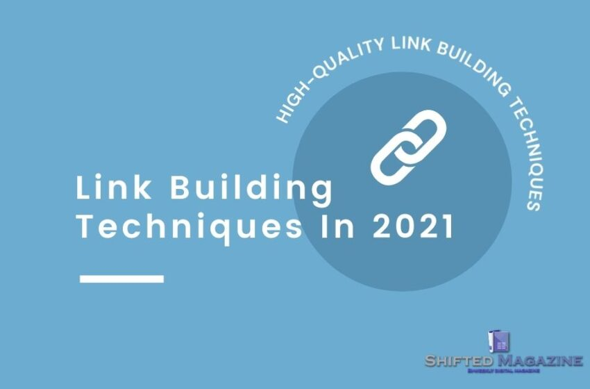 Top 7 Best High-Quality Link Building Techniques In 2021