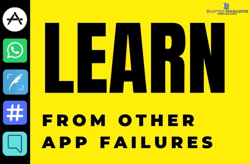 What to Learn from Other App Failures