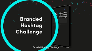 Branded Hashtag Challenges