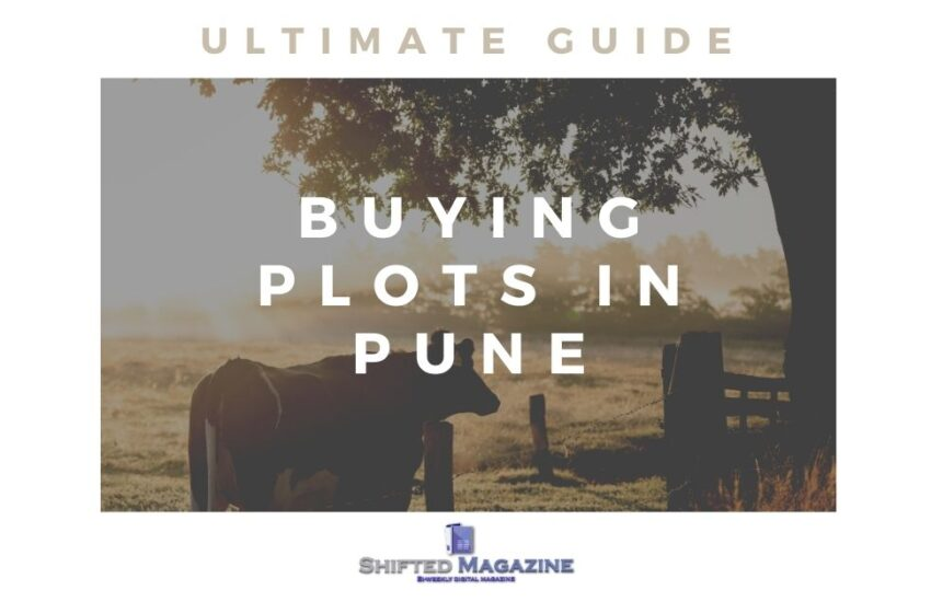 The Ultimate Guide To Buying Plots in Pune