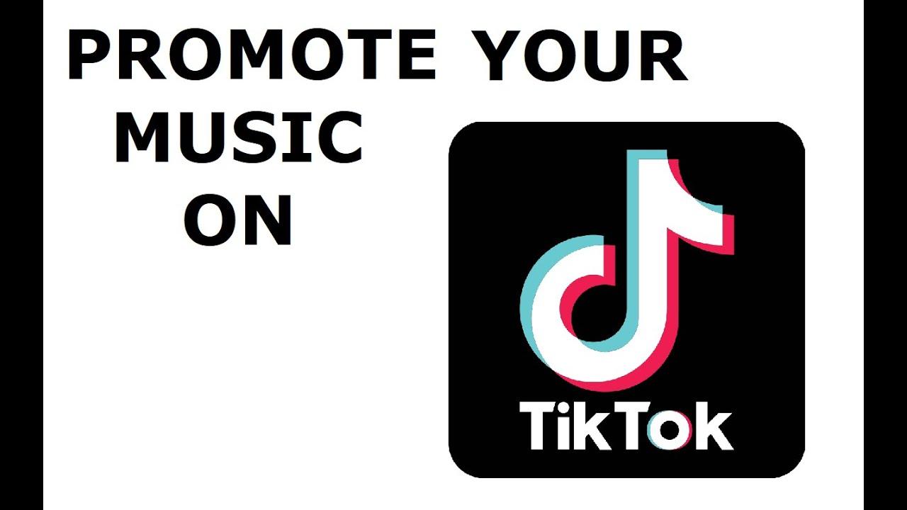 Promote Music On TikTok