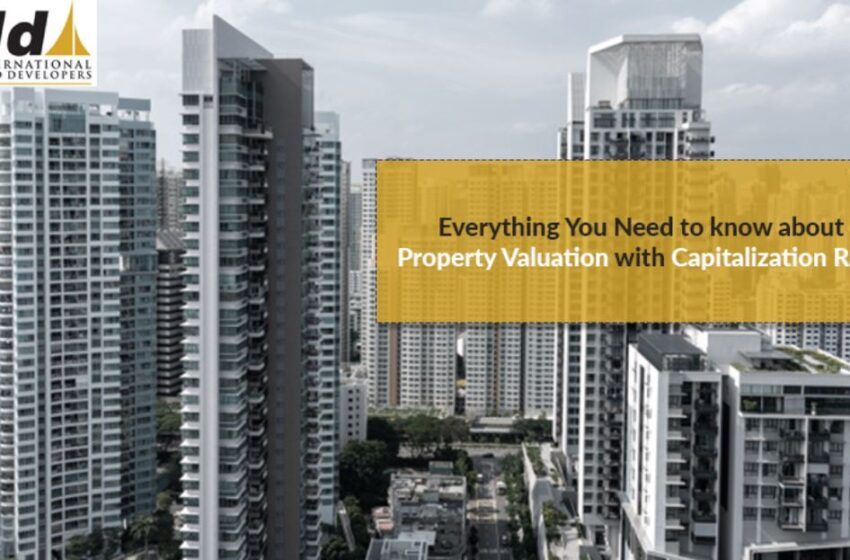 Everything You Need to know about Property Valuation with Capitalization Rate
