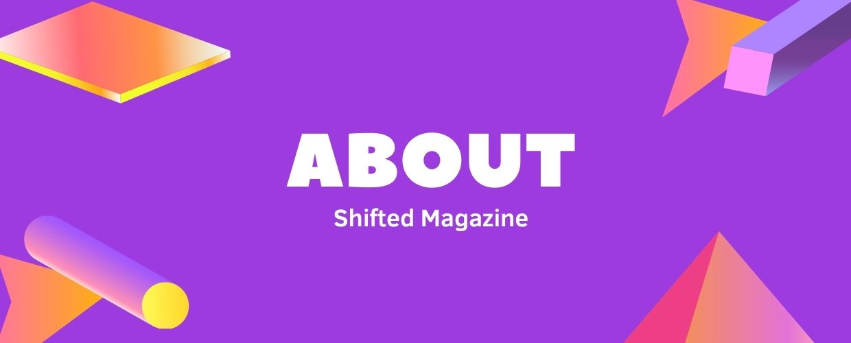 About shifted magazine