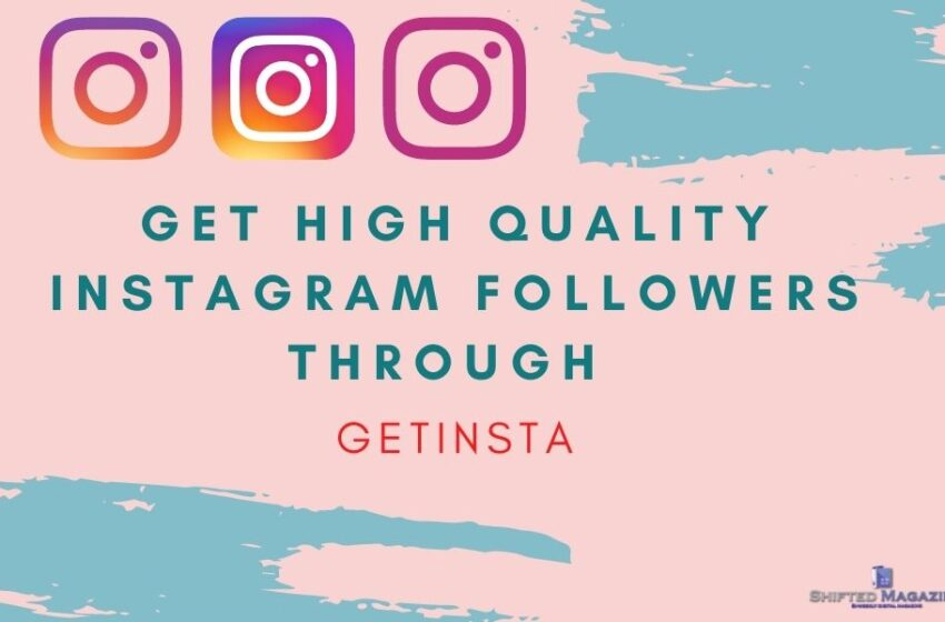 Get High Quality Instagram Followers through GetInsta