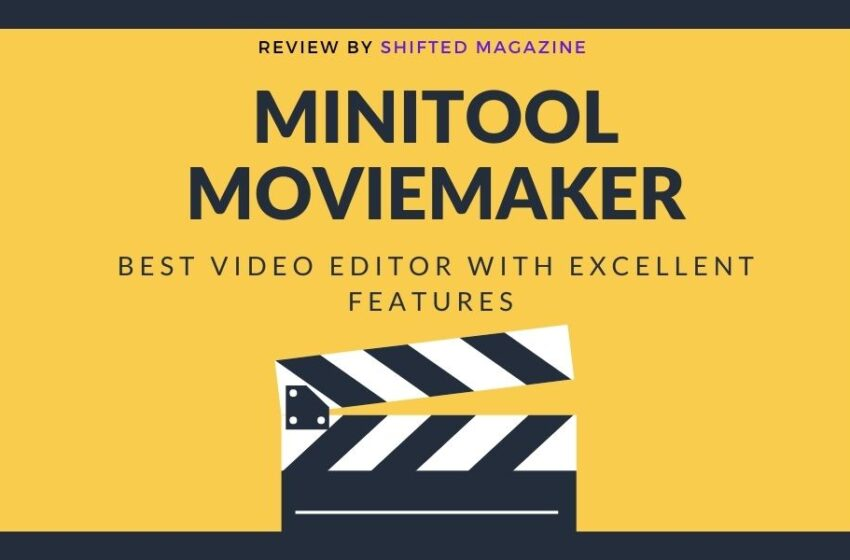 MiniTool MovieMaker Review: A Best Video Editor With Excellent Features