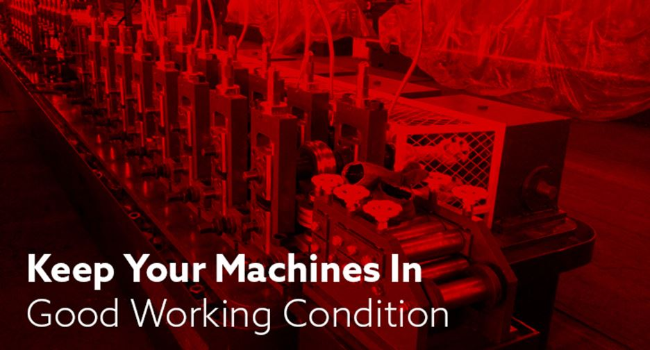 Ensure your machinery is in proper condition