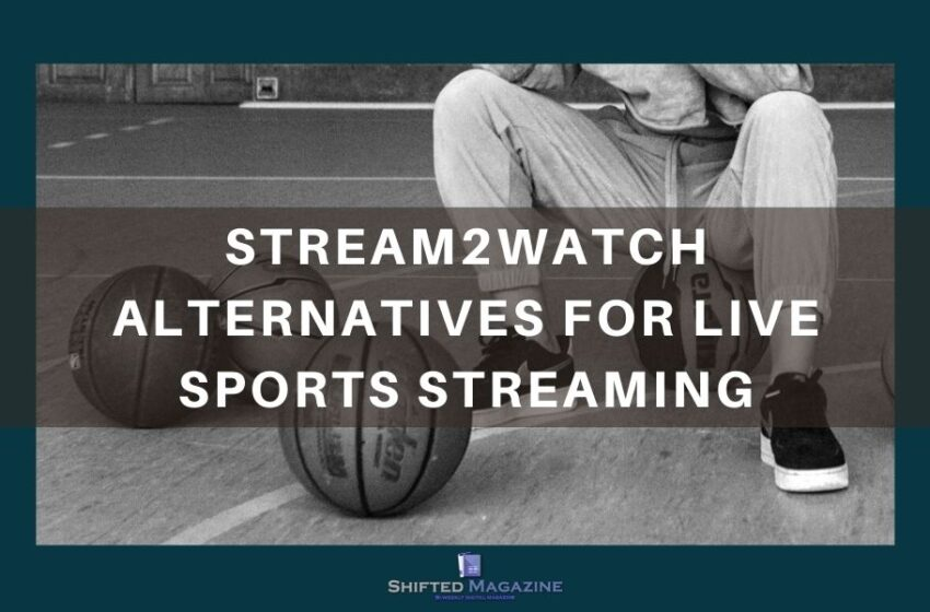 Stream2watch Alternatives for Live Sports Streaming