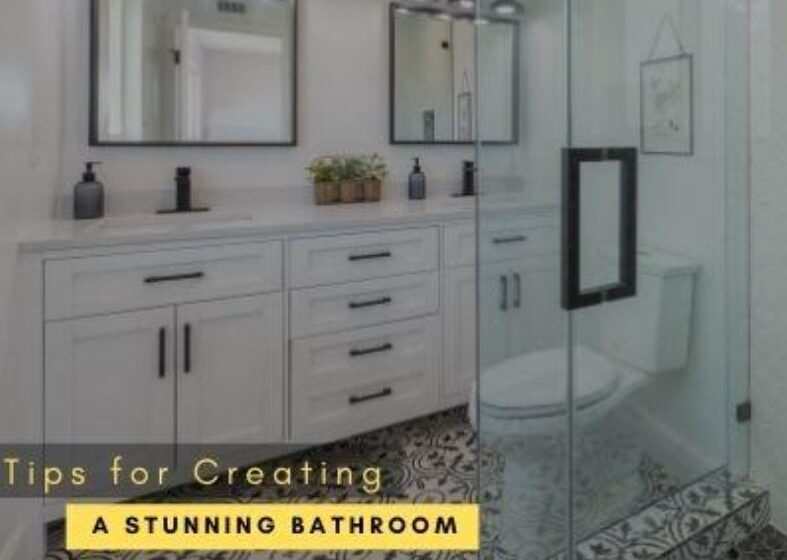 Tips for Creating a Stunning Bathroom