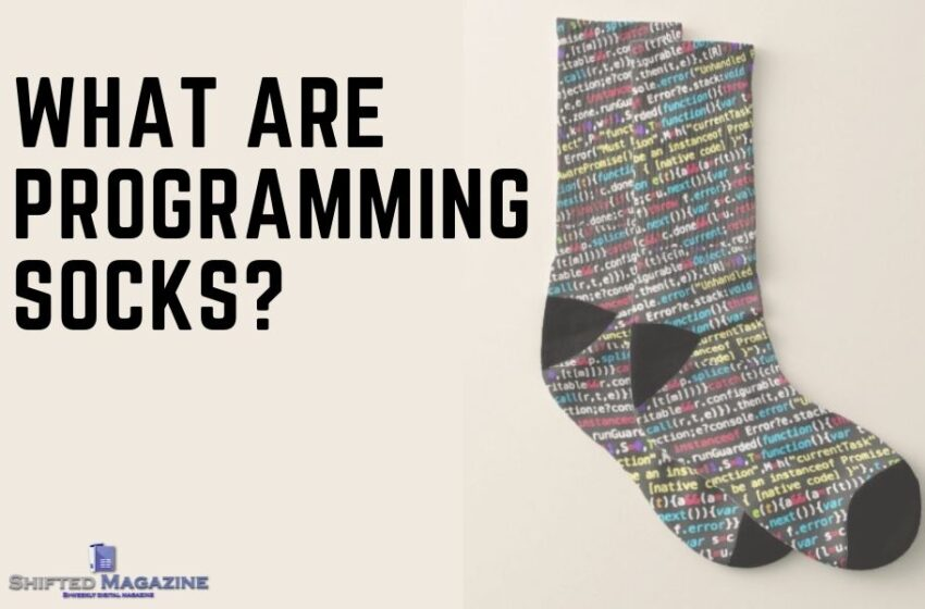 What are Programming Socks & Why are they called Programming Socks?