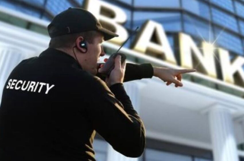 Types of Bank Security Systems & Tips to Select a Certified Security Company