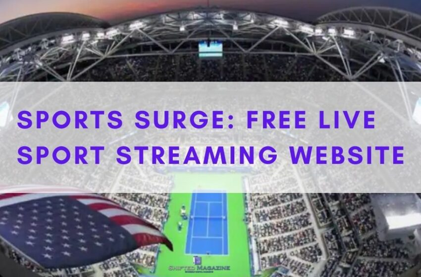 Sports Surge: Free Live Sport Streaming Website