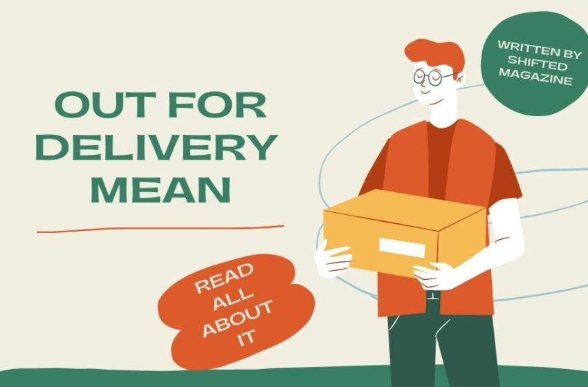 What does Out for Delivery Mean?