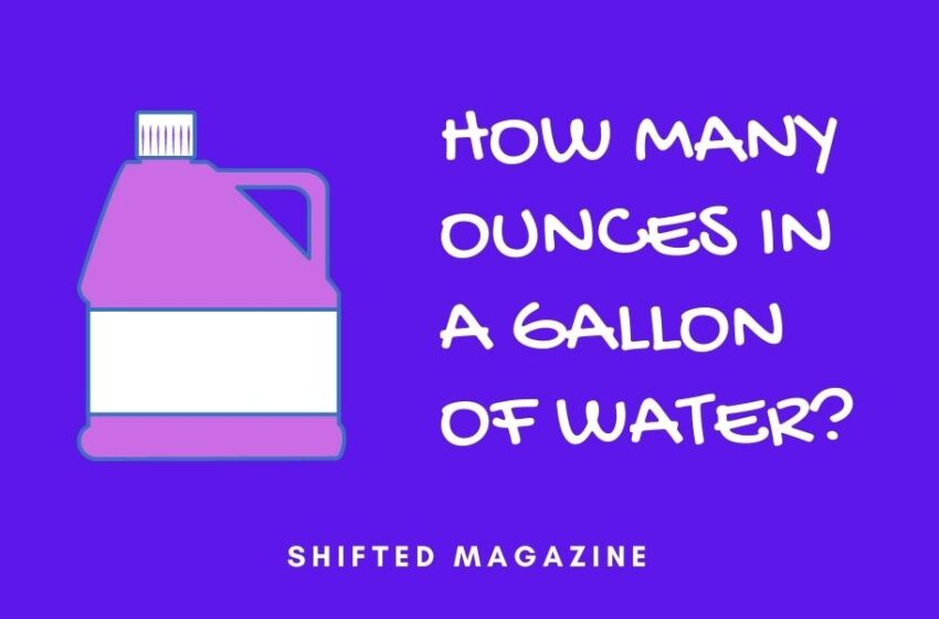 How many Ounces in a Gallon of Water?